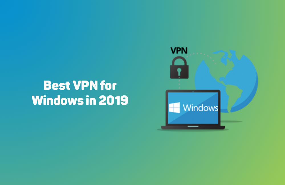 Best VPN for Windows of 2019