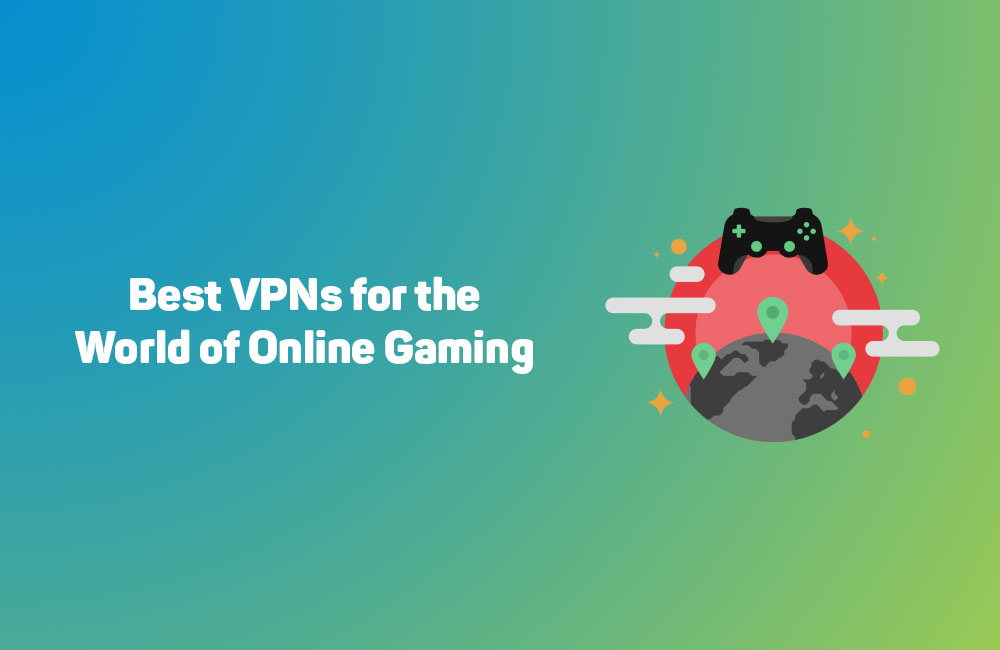 5 Best VPN for Online Gaming of 2019
