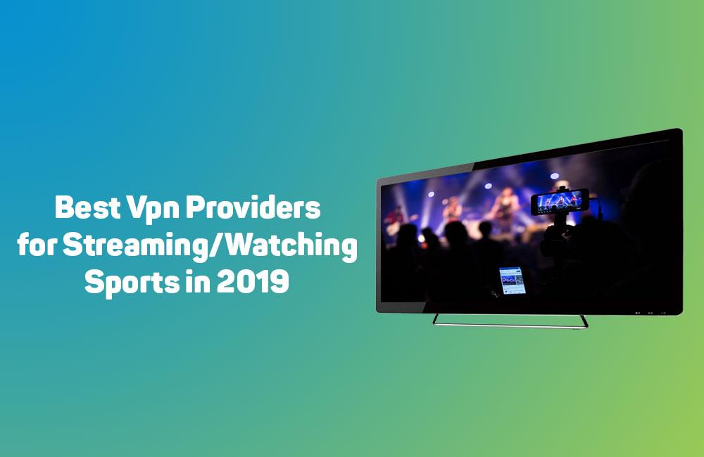 The Best VPNs for fuboTV of 2019