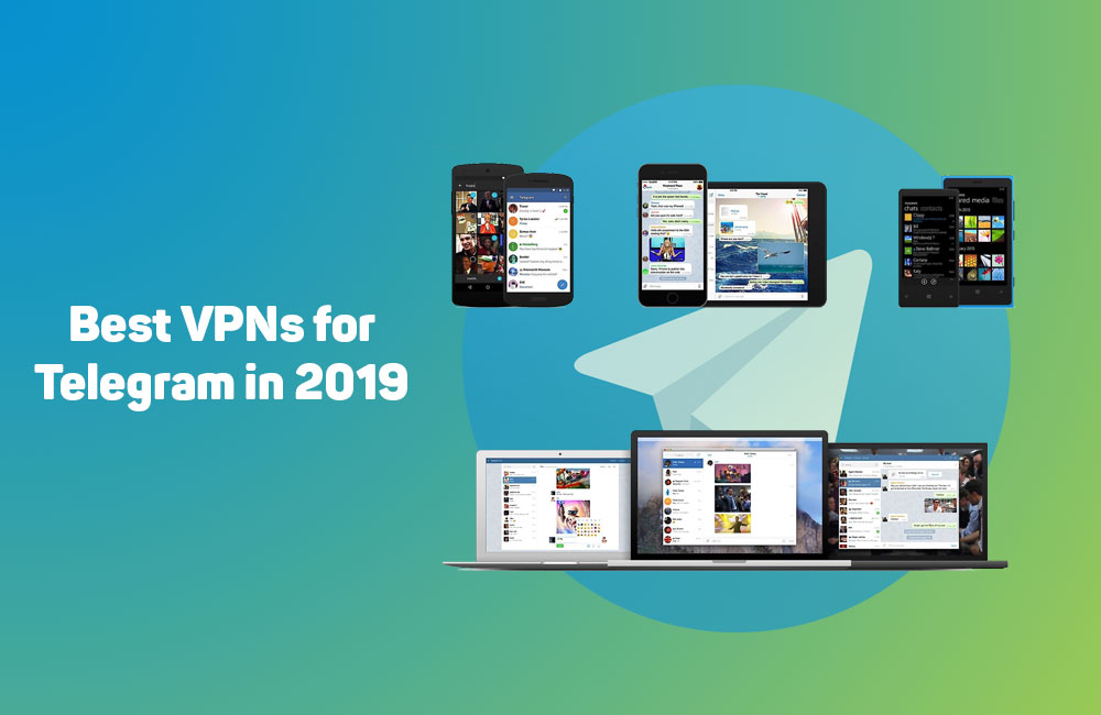 Top 7 VPN Providers to Access Telegram in 2019 - ReviewsInn